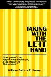 Taking with the Left Hand