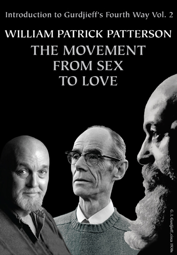 Introduction to Gurdjieff's Fourth Way Vol. 2: The Movement From Sex To Love